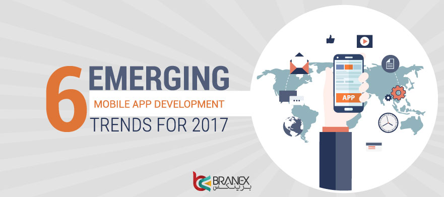6 emerging mobile app development trends for 2017branex official blog - Mobel trends 2017 ...