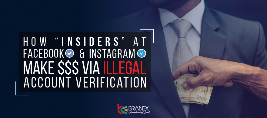 How-'insiders'-At-Facebook-&-Instagram-Make-$$$-Via-Illegal-Account-Verification - Branex Official Blog