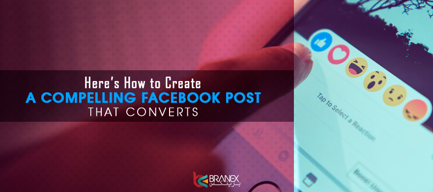 How to Create a Compelling Facebook Post that Converts