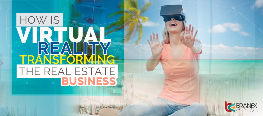 How is Virtual Reality transforming the Real Estate business?