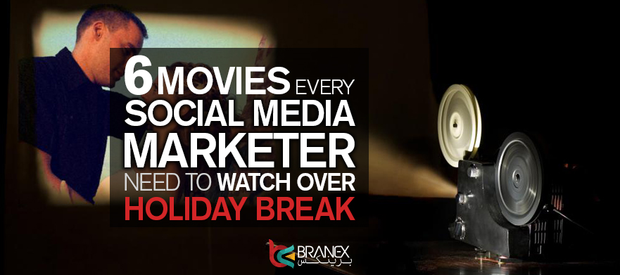 6 Movies Every Social Media Marketer Need to Watch Over Holiday Break
