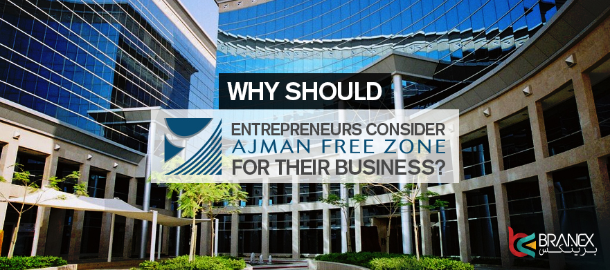 Why Entrepreneurs Should Consider Ajman Free Zone for their
