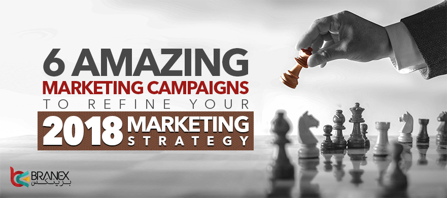 6-Amazing-Marketing-Campaigns-to-Refine-Your-2018-Marketing-Strategy