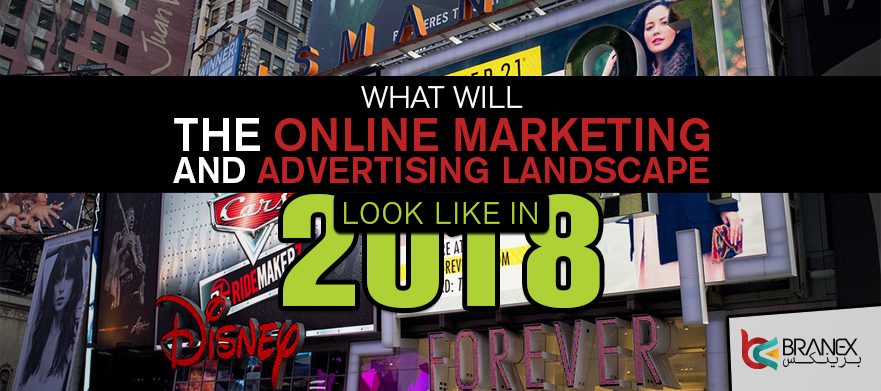 What will the Online Marketing and Advertising Landscape Look Like in 2018