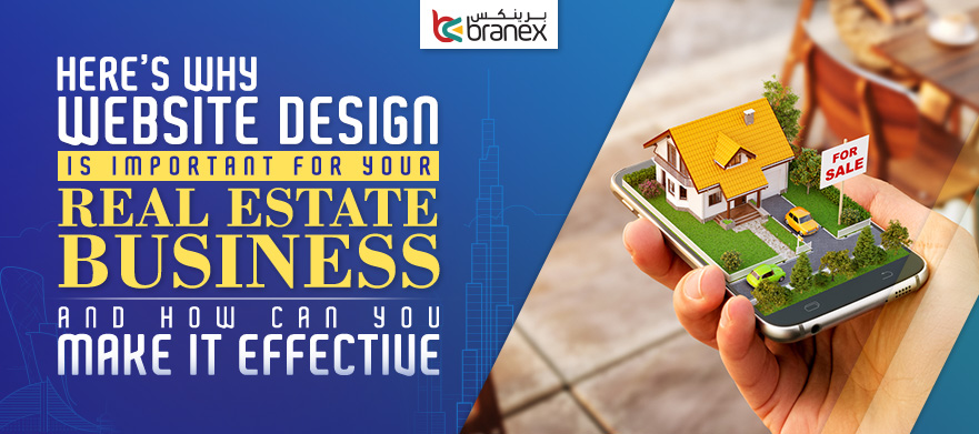 Here S Why Website Design Is Important For Your Real Estate Business And How Can You Make It Effectivebranex Official Blog